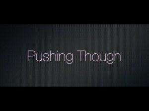 pushing through